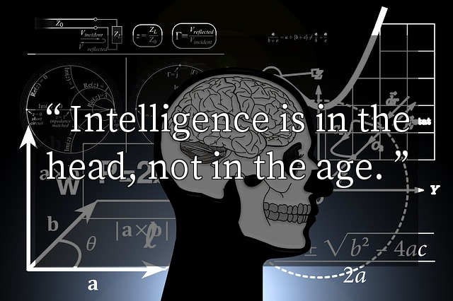 Intelligence is in the head, not in the age.